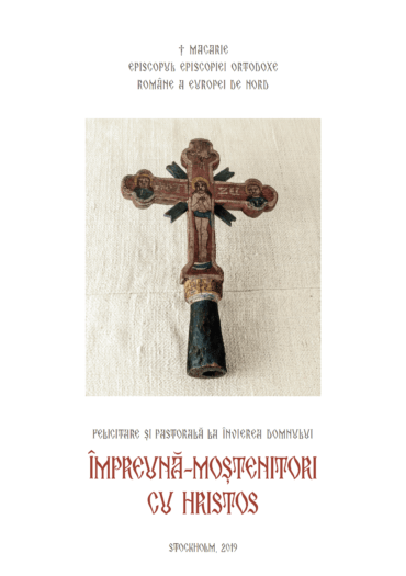 """""""Împreună-moștenitori cu Hristos"""" – Pastorală la Învierea Domnului 2019 a Preasfințitului Părinte Episcop Macarie"""