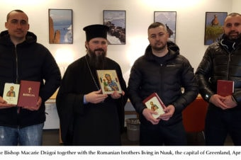 "Bishop Macarie Drăgoi visiting the Romanians in Greenland: ""Let's look  for our brethren with love, even if for that we would have to go to the end of the world!"""